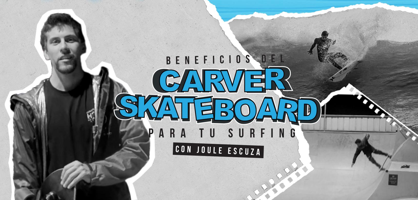 Beneficios del Carver Skateboard para tu surfing