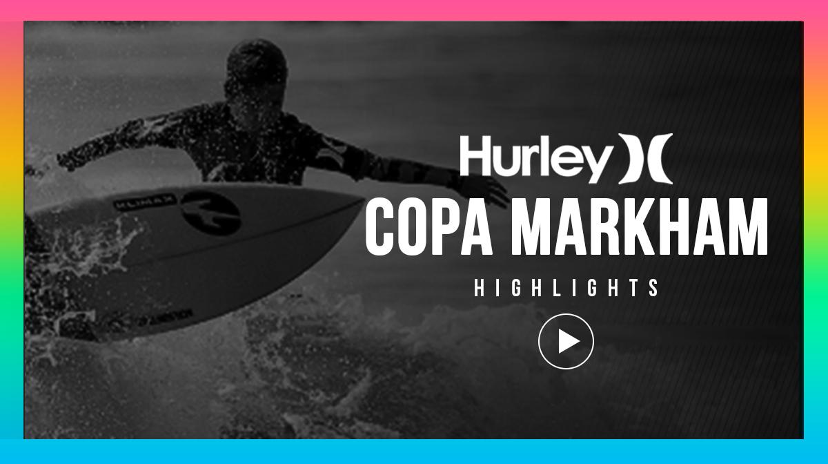 HIGHLIGHTS - Hurley Copa Markham 2017